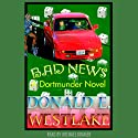 Bad News (       UNABRIDGED) by Donald E. Westlake Narrated by Michael Kramer
