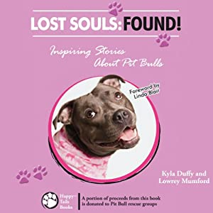 Lost Souls: Found! Inspiring Stories About Pit Bulls Audiobook