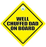 Well Chuffed Dad On Board Car Sign Well Chuffed Dad Baby on board Sign Dads to be Decal Baby on Board Baby Signs Baby Car Sign Dad Car Sign New Dad Sign New Daddy Paternity Bumper Sticker New Daddy Sign