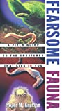 img - for Fearsome Fauna: A Field Guide to the Creatures That Live in You book / textbook / text book