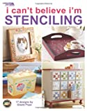 img - for I Can't Believe I'm Stenciling (Leisure Arts #22632) book / textbook / text book