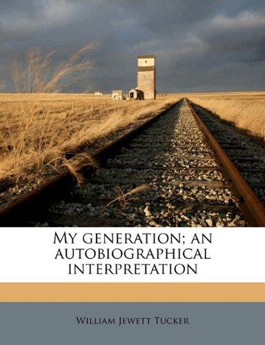 My generation; an autobiographical interpretation