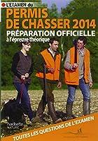 L'examen du permis de chasser 2014: Préparation officielle