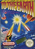 To The Earth: Nintendo Nes