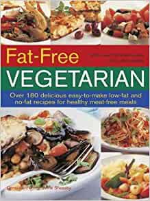 Fat Free Vegetarian: Over 180 Delicious Easy-To-Make Low ...