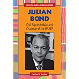 Julian Bond: Civil Rights Activist and Chairman of the NAACP (African-American Biographies (Enslow))