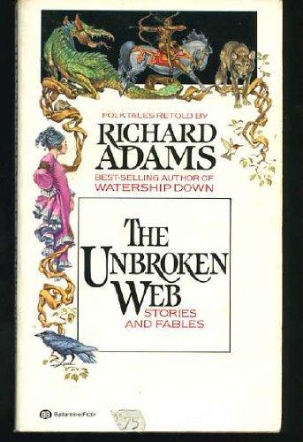 The Unbroken Web, Richard Adams