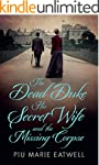 The Dead Duke, His Secret Wife and th...