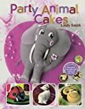 img - for Party Animal Cakes: 15 Fantastic Designs book / textbook / text book