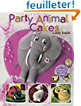 Party Animal Cakes: 15 Fantastic Designs
