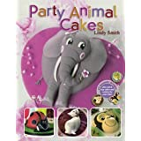 "Party Animal Cakes: 15 Fantastic Designs: 15 Fantastic Designs, Plus Quick Cup Cakes and Cookies for Extra Bitevon ""Lindy Smith"""