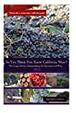 img - for So You Think You Know California Wines? (2016): The Grape Divide: Demystifying the Economics of Wine (Volume 2) book / textbook / text book