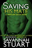 Saving His Mate (A vampire-werewolf romance)