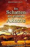 Image de Im Schatten der goldenen Akazie: Australien-Roman