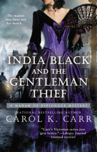Carol K. Carr - India Black and the Gentleman Thief (A Madam of Espionage Mystery)