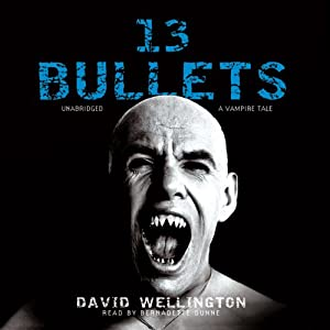 13 Bullets: A Vampire Tale | [David Wellington]