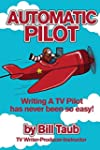 Automatic Pilot: Writing a TV Pilot H...