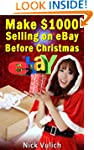 Make $1000 Selling on eBay Before Chr...