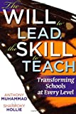 img - for The Will to Lead, the Skill to Teach: Transforming Schools at Every Level book / textbook / text book