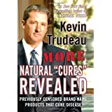 "More Natural ""Cures"" Revealed ~ Kevin Trudeau"