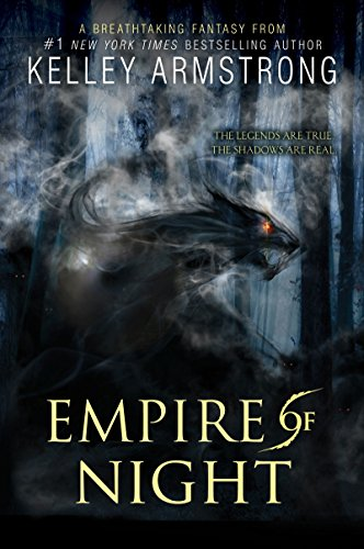Kelley Armstrong - Empire of Night (Age of Legends Trilogy)