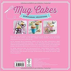 Mug Cakes: Im Becher gebacken - blitzschnell serviert. Schnelle Kuchen für Mikrowell