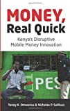 Money, Real Quick: Kenya's Disruptive Mobile Money Innovation