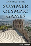 Inside the Summer Olympic Games: History of the Summer Olympics (Inside the Olympic Games)
