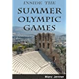 Inside the Summer Olympic Games: History of the Summer Olympics (Inside the Olympic Games)by Marc Jenner