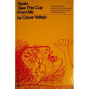 Spain, Take This Cup from Me = Espa~Na, Aparta De MI Este CAliz: [Poems]