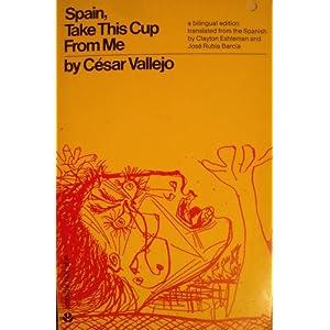Spain, Take This Cup from Me = Espa~Na, Aparta De MI Este CAliz: [Poems]