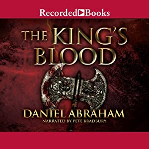 The King's Blood: The Dagger and the Coin, Book 2 | [Daniel Abraham]
