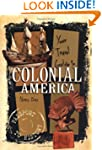 Your Travel Guide To Colonial America