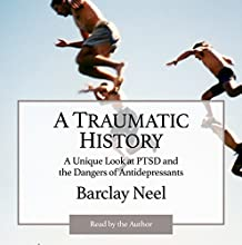 A Traumatic History Audiobook by Barclay L. Neel Narrated by Barclay L. Neel