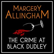 The Crime at Black Dudley: An Albert Campion Mystery | Margery Allingham