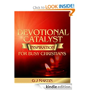 DEVOTIONAL CATALYST Inspiration For Busy Christians