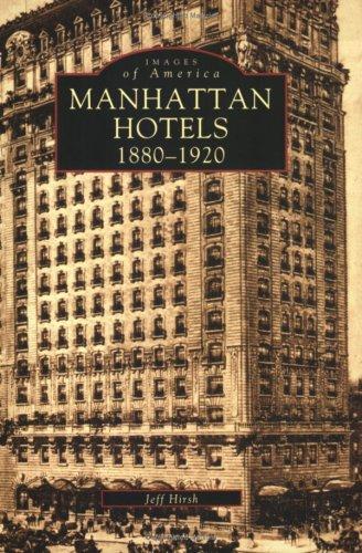 MANHATTAN HOTELS: 1880-1920 (Images of America (Arcadia Publishing))
