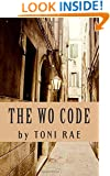 The Wo Code: A guide for Women on how to treat other Women, and how to treat men, to cultivate a society full of lovely, powerful ladies.