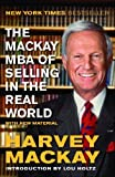 img - for The Mackay MBA of Selling in the Real World by Mackay, Harvey (2013) Paperback book / textbook / text book