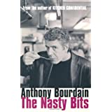 The Nasty Bits: Collected Cuts, Useable Trim, Scraps and Bonesby Anthony Bourdain