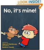 Children's book: No, it's mine!: Conflict management for kids (for ages 3-8) (Benjy & Justine Series)