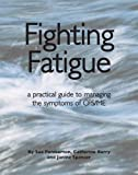 Fighting Fatigue: Managing the Symptoms of CFS/ME