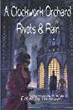 img - for A Clockwork Orchard: Rivets & Rain book / textbook / text book
