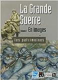 """Afficher """"La Grande guerre n° 1 En images"""""""