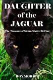 Daughter of the Jaguar: The Treasure of Sierra Madre Del Sur
