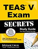 img - for Secrets of the TEAS  V Exam Study Guide: TEAS  Test Review for the Test of Essential Academic Skills book / textbook / text book