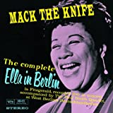 Mack The Knife: The Complete Ella In Berlinby Ella Fitzgerald