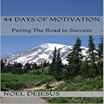 44 Days of Motivation: Paving The Road to Success | Noel DeJesus