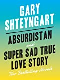 img - for Absurdistan and Super Sad True Love Story: Two Bestselling Novels book / textbook / text book