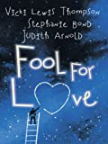 img - for Fool for Love: Fooling Around\Nobody's Fool\Fools Rush In (Feature Anthology) book / textbook / text book